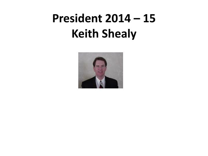 President 2014 – 15