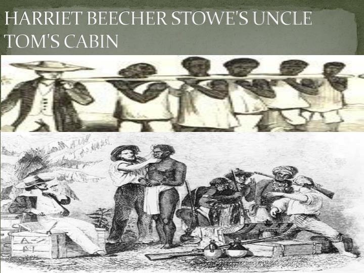 HARRIET BEECHER STOWE'S UNCLE TOM'S CABIN