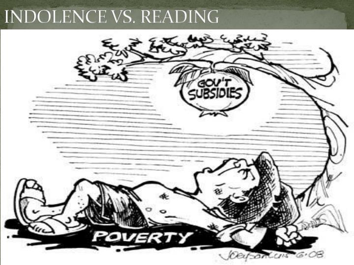 INDOLENCE VS. READING