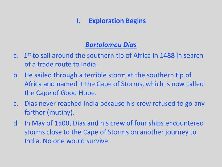 Exploration Begins