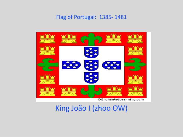 Flag of Portugal:  1385- 1481