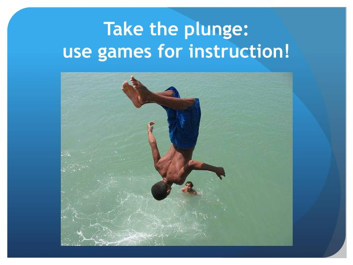 Take the plunge: