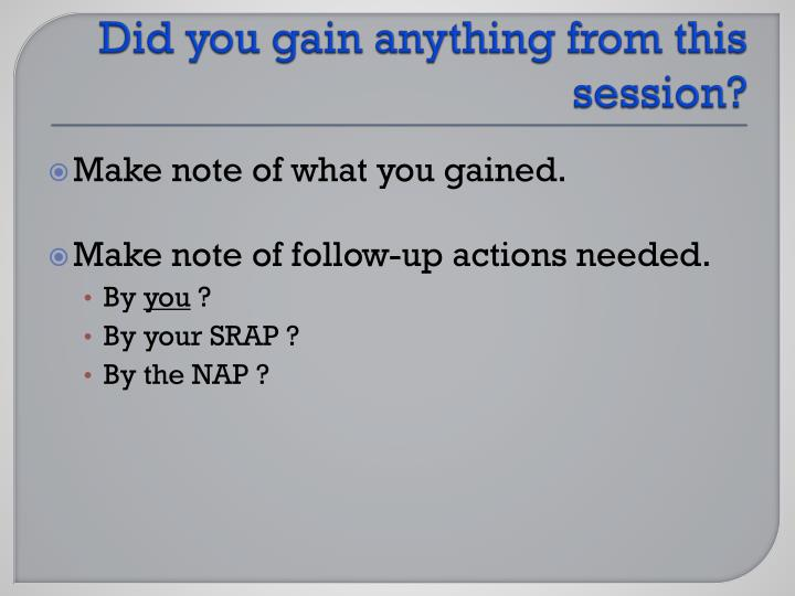 Did you gain anything from this session?