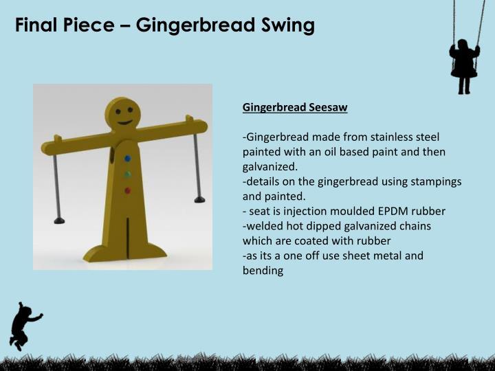 Final Piece – Gingerbread Swing