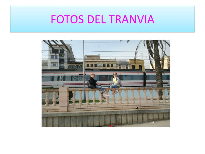 FOTOS DEL TRANVIA