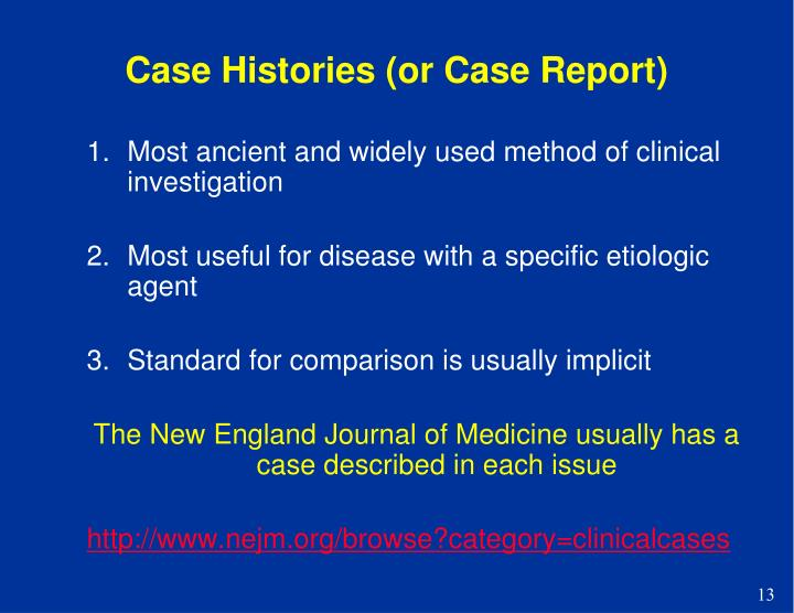 Case Histories (or Case Report)