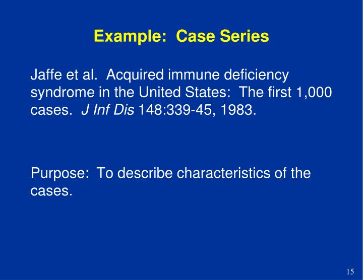 Example:  Case Series