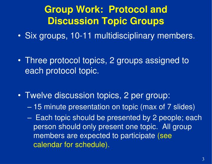 Group Work:  Protocol and Discussion Topic Groups