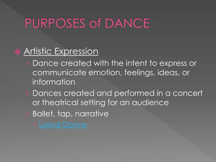 PURPOSES of DANCE