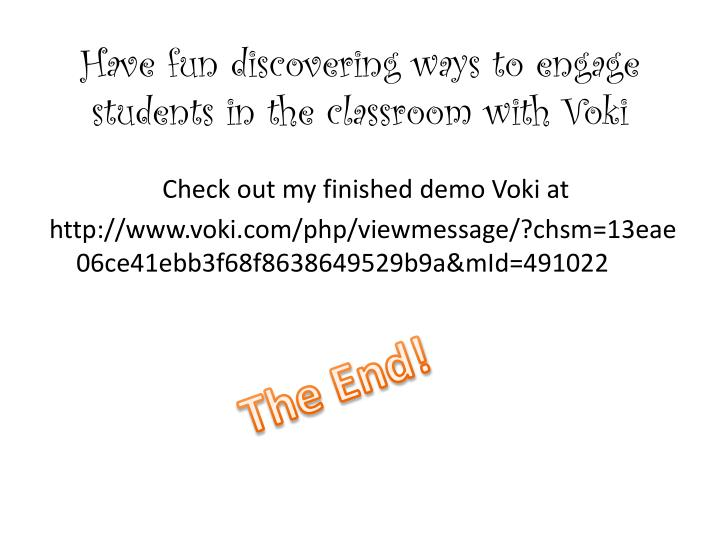 Have fun discovering ways to engage students in the classroom with Voki