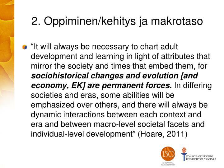 2. Oppiminen/kehitys ja makrotaso
