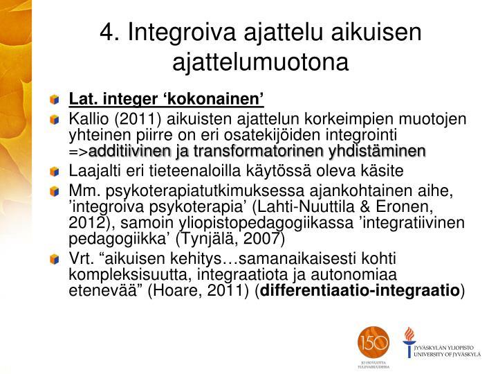 4. Integroiva ajattelu aikuisen ajattelumuotona