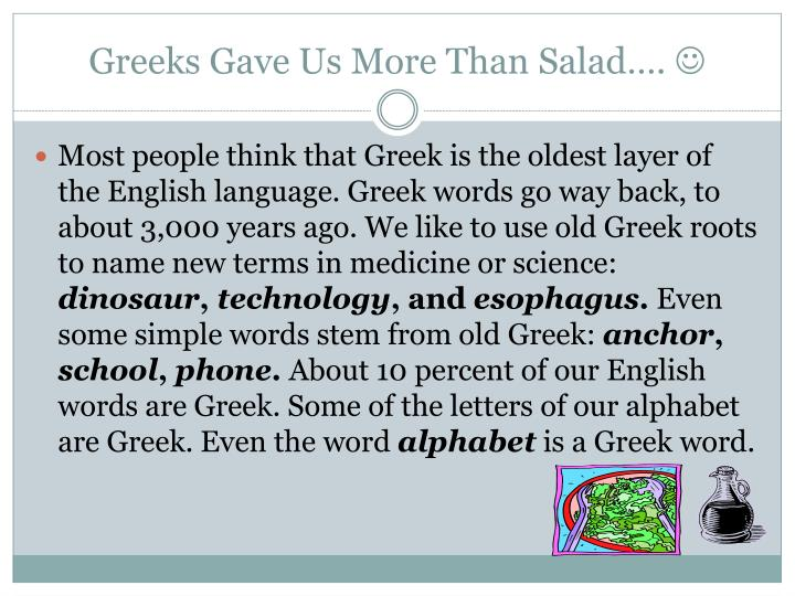 Greeks Gave Us More Than Salad….