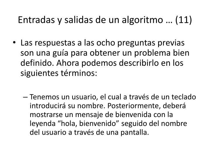 Entradas y salidas de un algoritmo … (11)