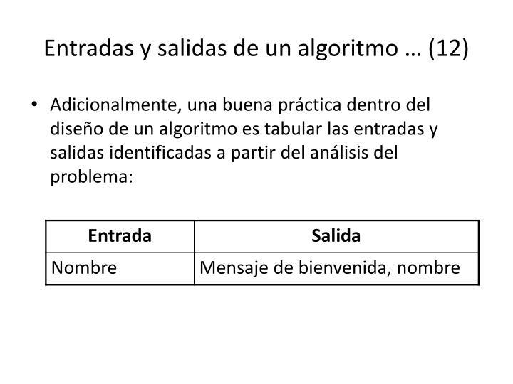 Entradas y salidas de un algoritmo … (12)