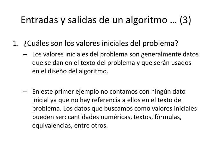 Entradas y salidas de un algoritmo … (3)