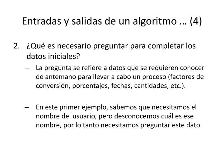 Entradas y salidas de un algoritmo … (4)