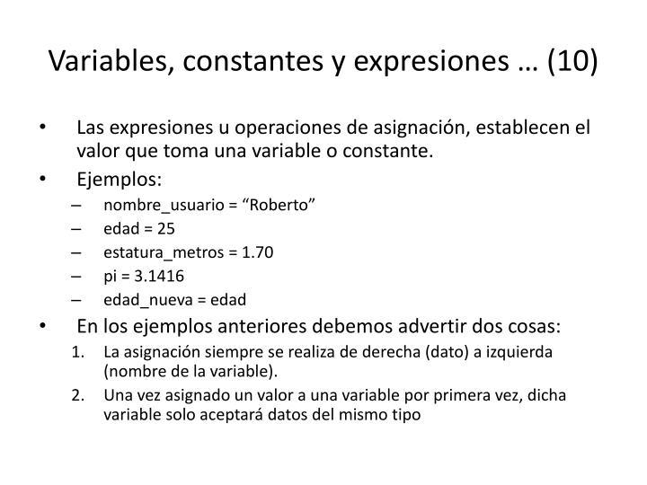 Variables, constantes y expresiones … (10)