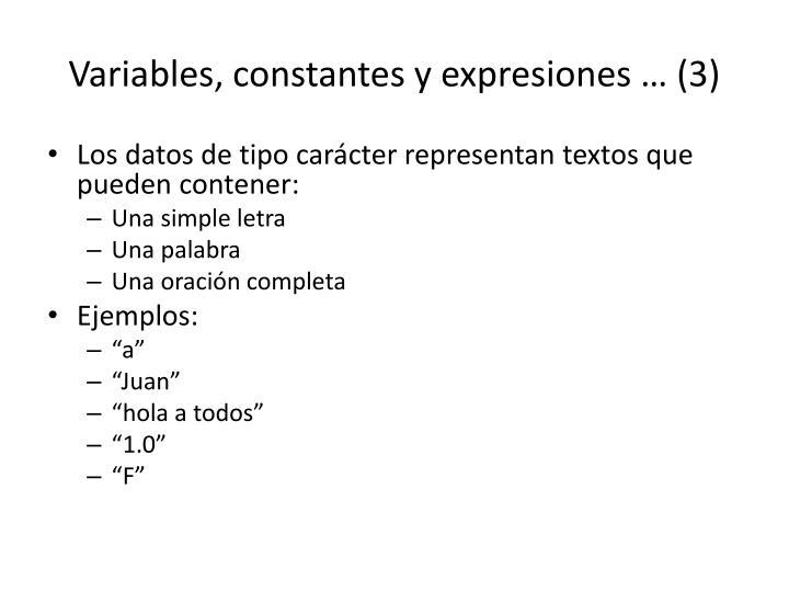 Variables, constantes y expresiones … (3)