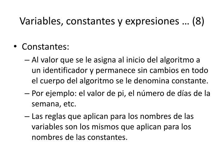 Variables, constantes y expresiones … (8)