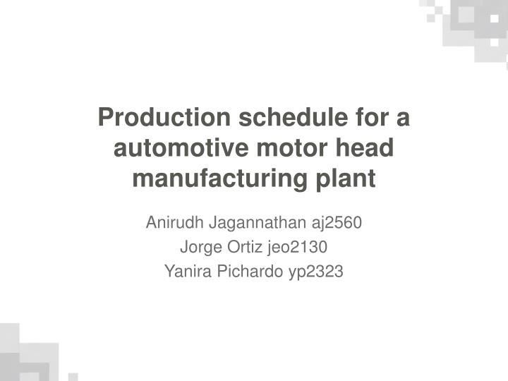 Production schedule for a automotive motor head manufacturing plant