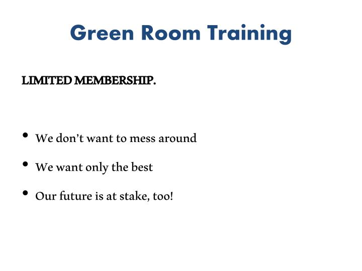 Green Room Training