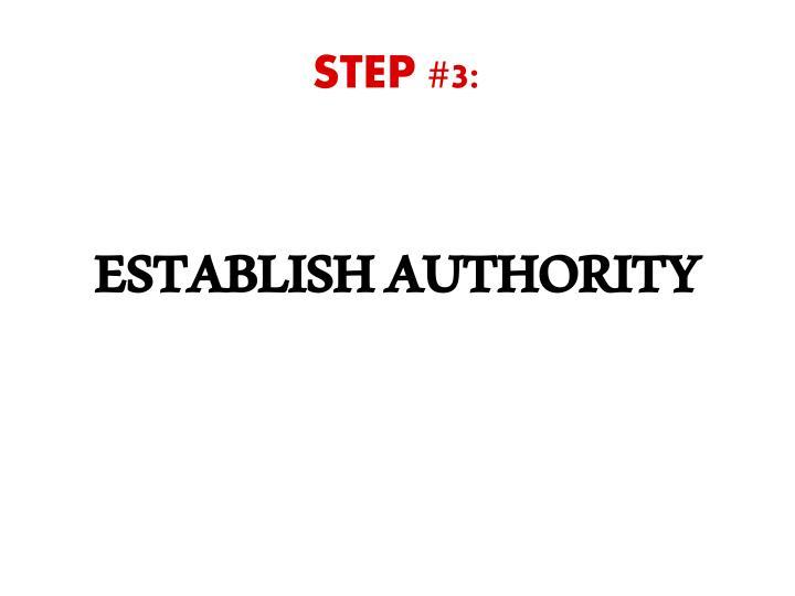 STEP #3: