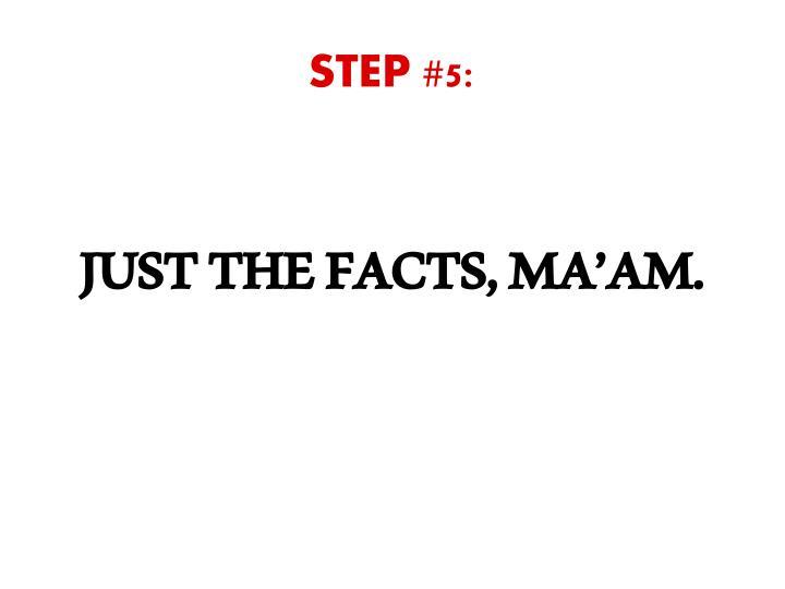 STEP #5:
