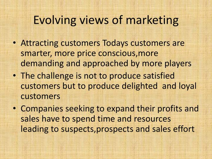 Evolving views of marketing