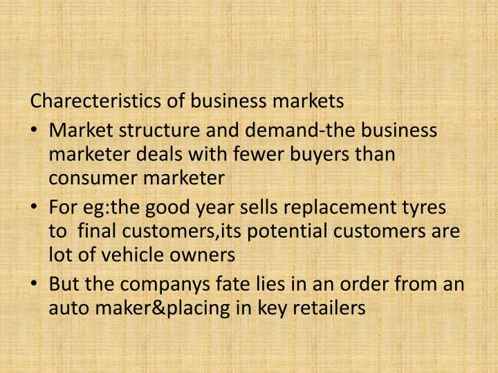 Charecteristics of business markets