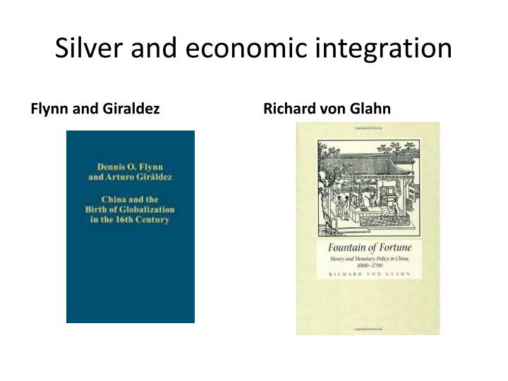 Silver and economic integration