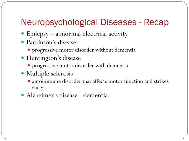 Neuropsychological Diseases - Recap