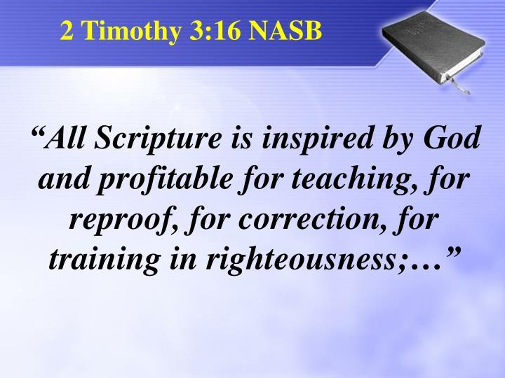 2 Timothy 3:16 NASB