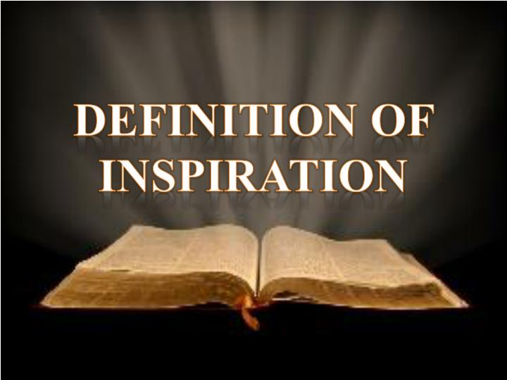 DEFINITION OF INSPIRATION