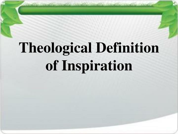 Theological Definition of Inspiration