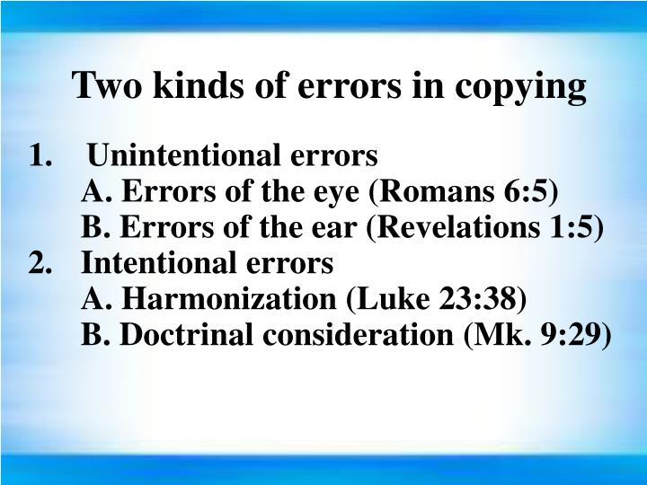 1.    Unintentional errors