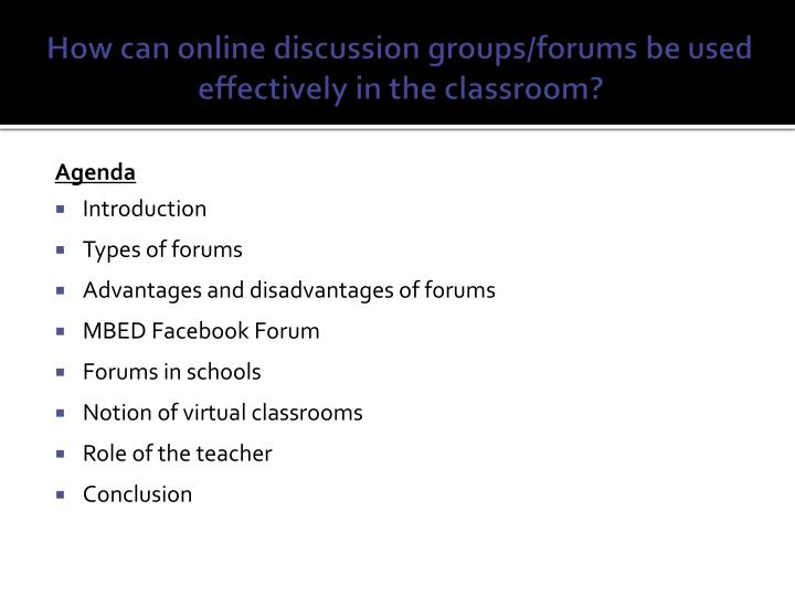 How can online discussion groups forums be used effectively in the classroom
