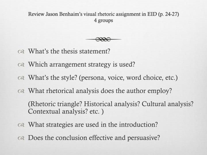 rhetoric assignment Writing a rhetorical analysis essay can be tough to write but with our tips a challenging task will become an easy one  let's try to look into this challenging assignment simply put a rhetorical analysis is an explanation about how the writer tries to change the reader's mind you may write a rhetorical analysis about films, television.