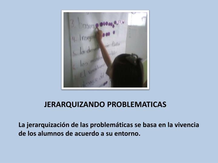 JERARQUIZANDO PROBLEMATICAS