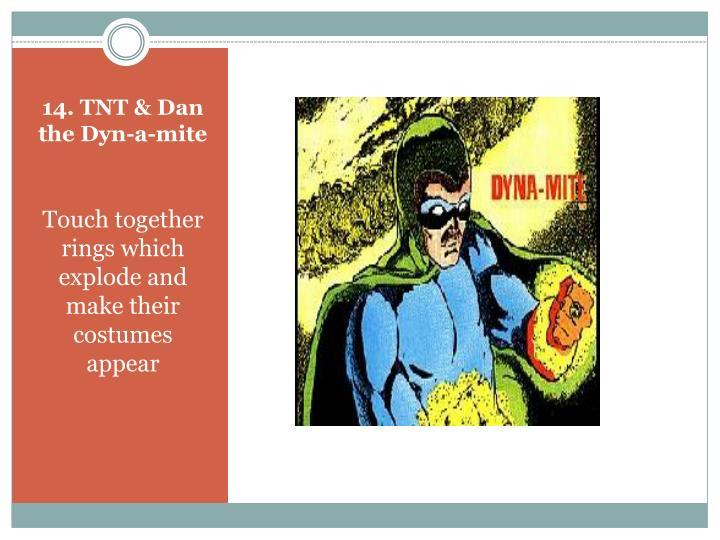 14. TNT & Dan the