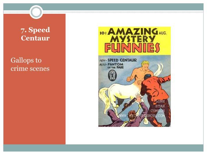 7. Speed Centaur