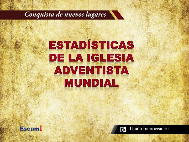 Estadísticas de la Iglesia Adventista Mundial