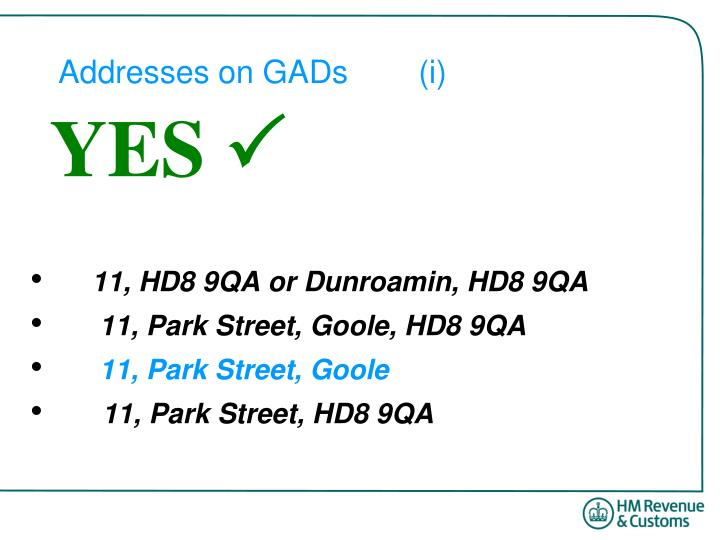 Addresses on GADs	(i)