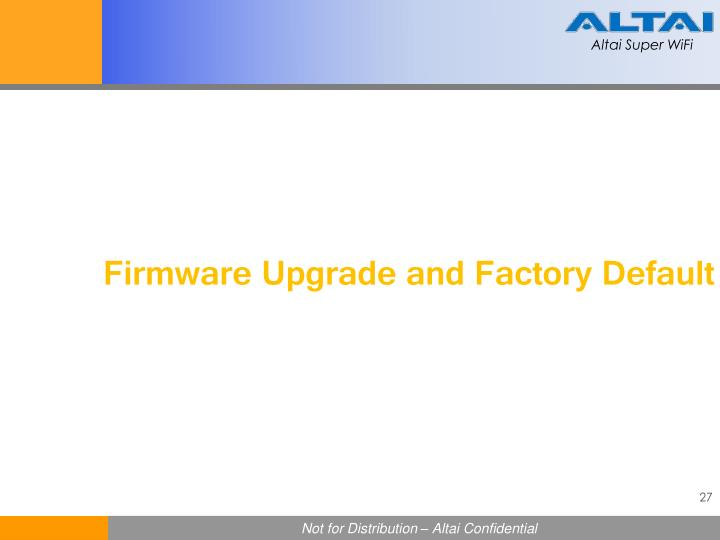 Firmware Upgrade and Factory Default