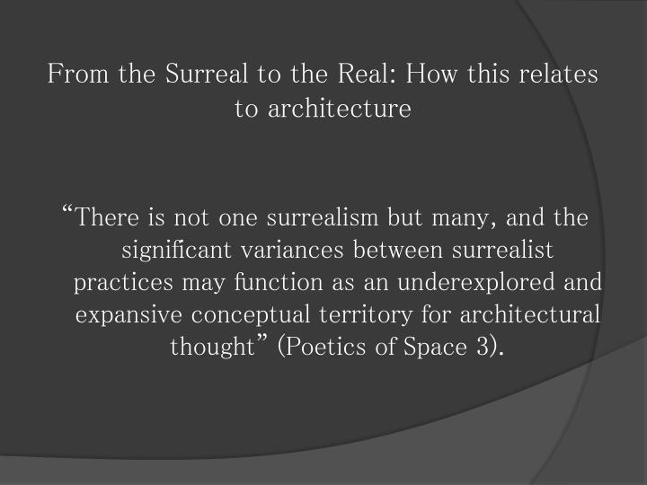 From the Surreal to the Real: How this relates to architecture