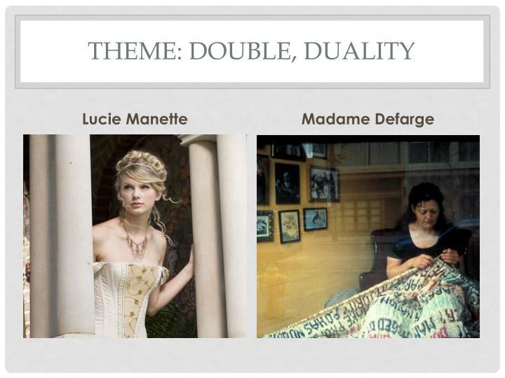 Theme: Double, Duality