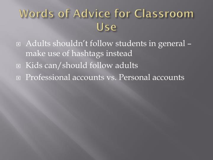 Words of Advice for Classroom Use