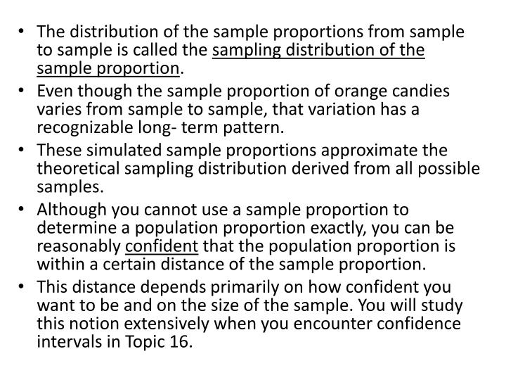 The distribution of the sample proportions from sample to sample is called the