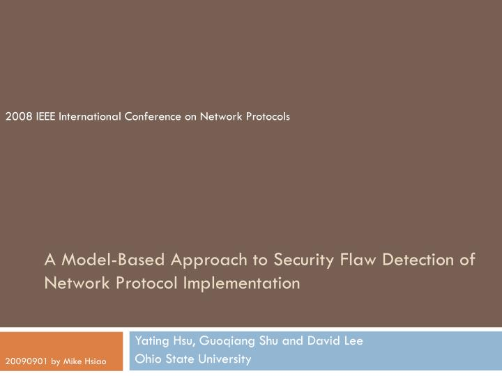 a model based approach to security flaw detection of network protocol implementation