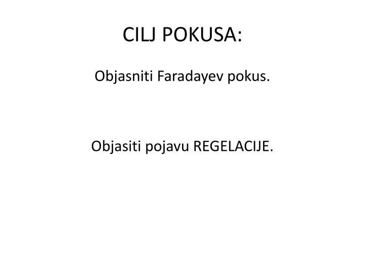 CILJ POKUSA: